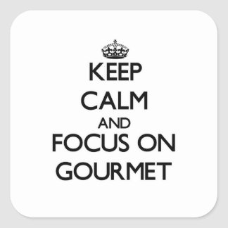 Keep Calm and focus on Gourmet Square Sticker