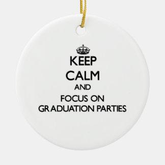 Keep Calm and focus on Graduation Parties Round Ceramic Decoration