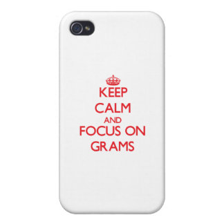 Keep Calm and focus on Grams iPhone 4 Case