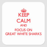 Keep Calm and focus on Great White Sharks Stickers