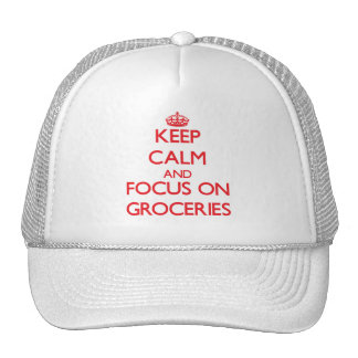 Keep Calm and focus on Groceries Mesh Hat
