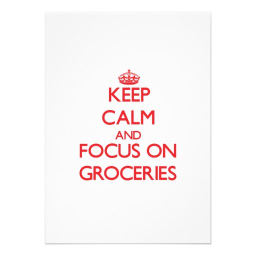 Keep Calm and focus on Groceries Invitations