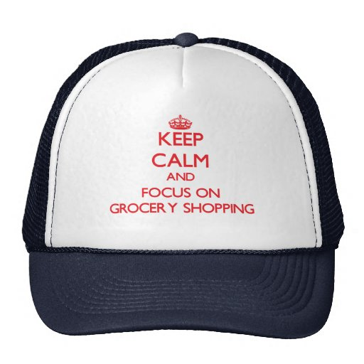 Keep Calm and focus on Grocery Shopping Mesh Hats