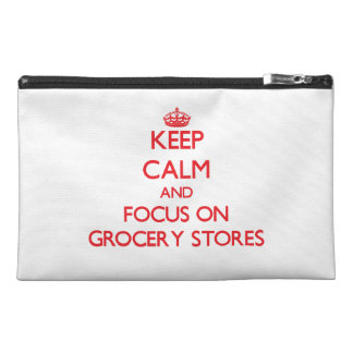 Keep Calm and focus on Grocery Stores Travel Accessory Bag