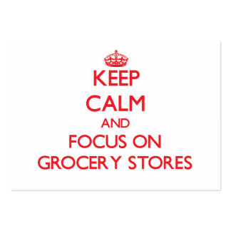 Keep Calm and focus on Grocery Stores Business Card Templates