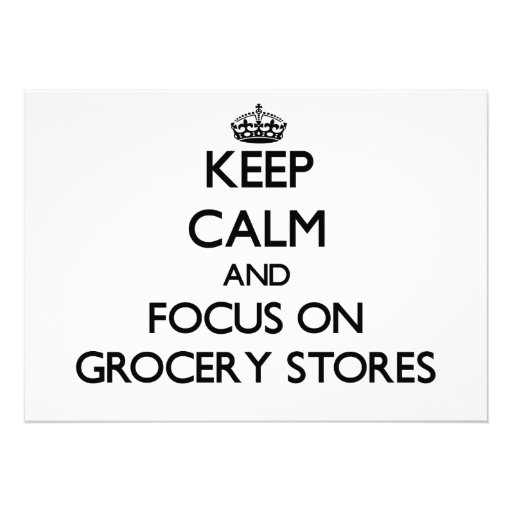 Keep Calm and focus on Grocery Stores Personalized Invites