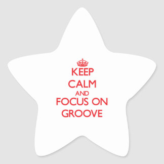 Keep Calm and focus on Groove Stickers