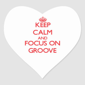 Keep Calm and focus on Groove Heart Stickers