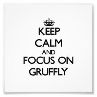 Keep Calm and focus on Gruffly Photograph