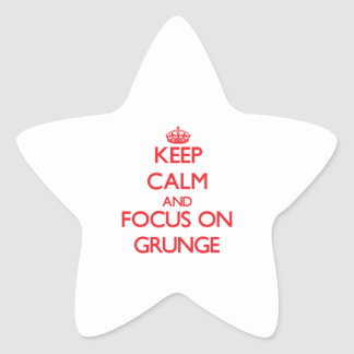 Keep Calm and focus on Grunge Stickers