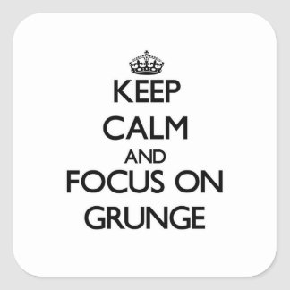 Keep Calm and focus on Grunge Square Sticker