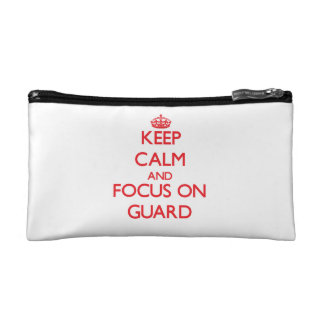 Keep Calm and focus on Guard Cosmetics Bags
