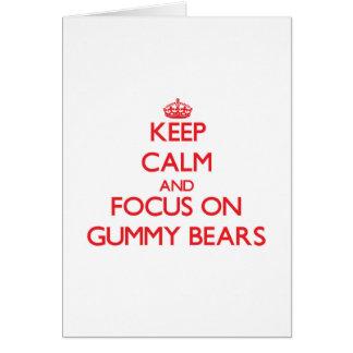 Keep Calm and focus on Gummy Bears Card