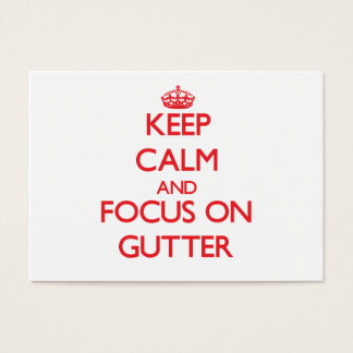 Keep Calm and focus on Gutter Business Card