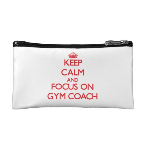 Keep Calm and focus on Gym Coach Cosmetic Bag
