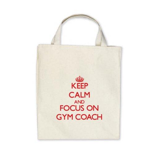 Keep Calm and focus on Gym Coach Canvas Bags