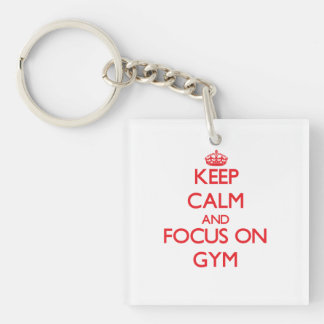 Keep Calm and focus on Gym Single-Sided Square Acrylic Key Ring