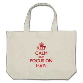 Keep Calm and focus on Hair Bags