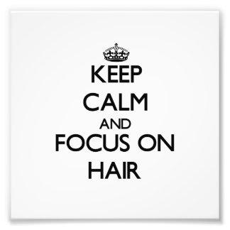 Keep Calm and focus on Hair Photographic Print