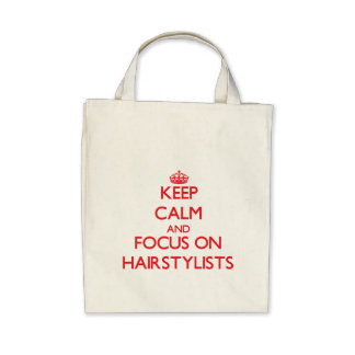 Keep Calm and focus on Hairstylists Tote Bags