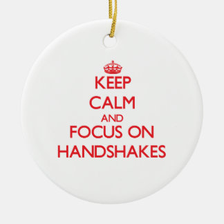 Keep Calm and focus on Handshakes Ornament