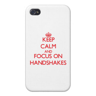 Keep Calm and focus on Handshakes iPhone 4 Cover