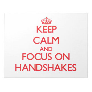 Keep Calm and focus on Handshakes Memo Pad