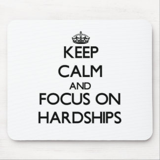 Keep Calm and focus on Hardships Mousepad