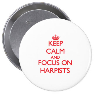 Keep Calm and focus on Harpists Pinback Buttons