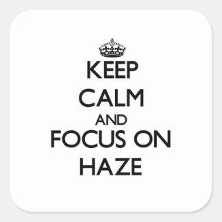 Keep Calm and focus on Haze Sticker
