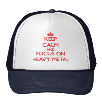 Keep Calm and focus on Heavy Metal Mesh Hats