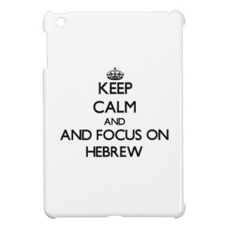 Keep calm and focus on Hebrew iPad Mini Case