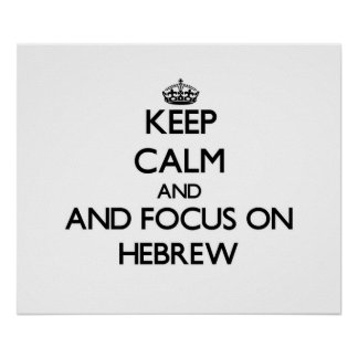 Keep calm and focus on Hebrew Posters