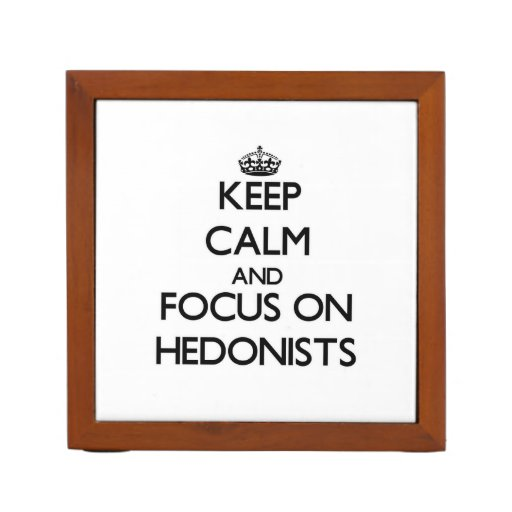 Keep Calm and focus on Hedonists Desk Organizers
