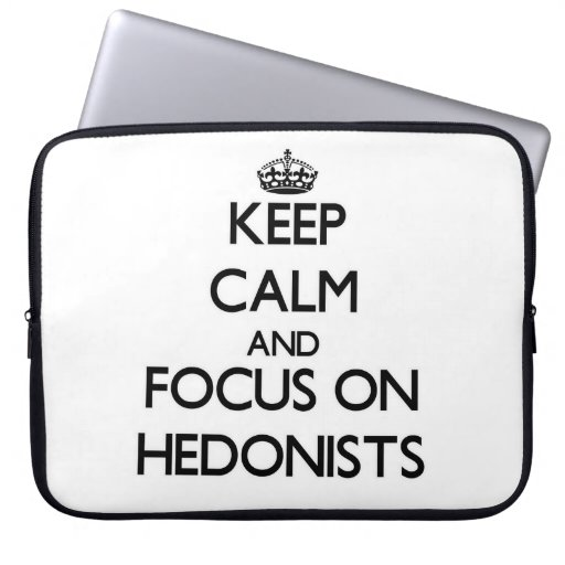 Keep Calm and focus on Hedonists Computer Sleeve