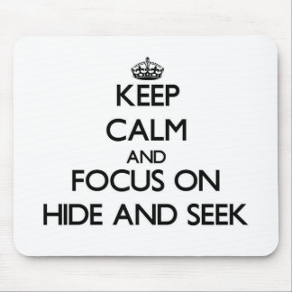 Keep Calm and focus on Hide And Seek Mousepad