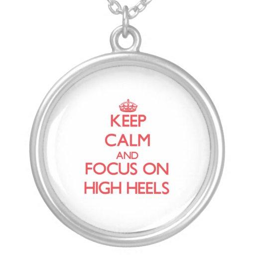 Keep Calm and focus on High Heels Pendant