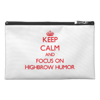 Keep Calm and focus on Highbrow Humor Travel Accessory Bag