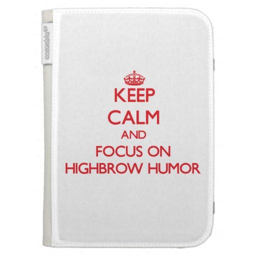 Keep Calm and focus on Highbrow Humor Kindle Keyboard Cases