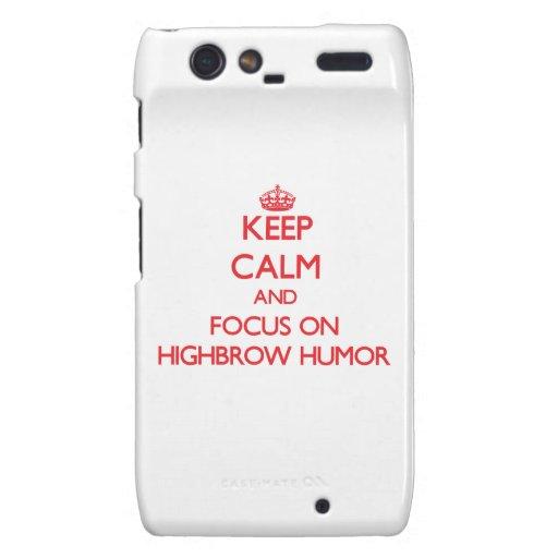 Keep Calm and focus on Highbrow Humor Motorola Droid RAZR Covers
