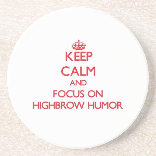 Keep Calm and focus on Highbrow Humor Coasters