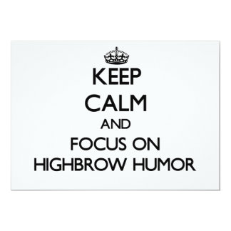 "Keep Calm and focus on Highbrow Humor 5"" X 7"" Invitation Card"
