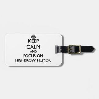 Keep Calm and focus on Highbrow Humor Bag Tags