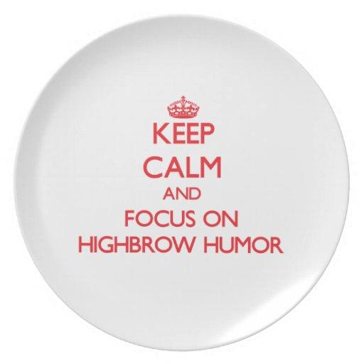 Keep Calm and focus on Highbrow Humor Plate