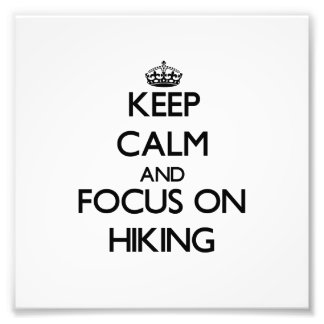 Keep Calm and focus on Hiking Photo Print