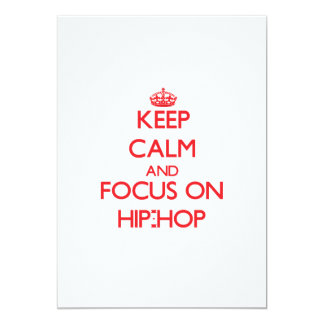 Keep Calm and focus on Hip-Hop Personalized Invitation