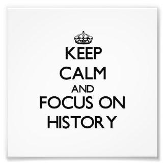 Keep Calm and focus on History Photo Print