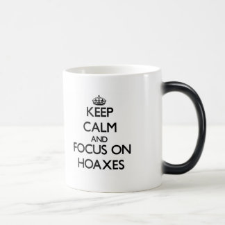 Keep Calm and focus on Hoaxes Morphing Mug