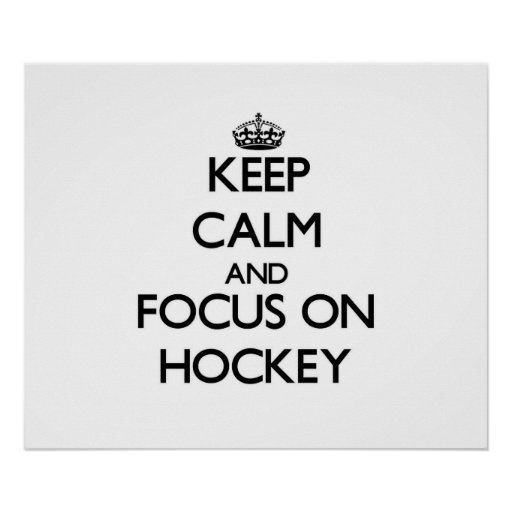 Keep Calm and focus on Hockey Poster