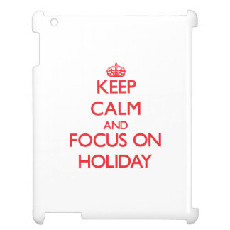 Keep Calm and focus on Holiday iPad Covers